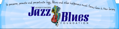 Jersey Shore Jazz and Blues Foundation expands its support team and relocates to Red Bank
