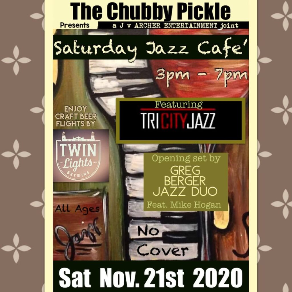 Saturday Jazz café at Chubby Pickle 11/21/2020